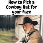 How to Pick a Cowboy Hat for your Face
