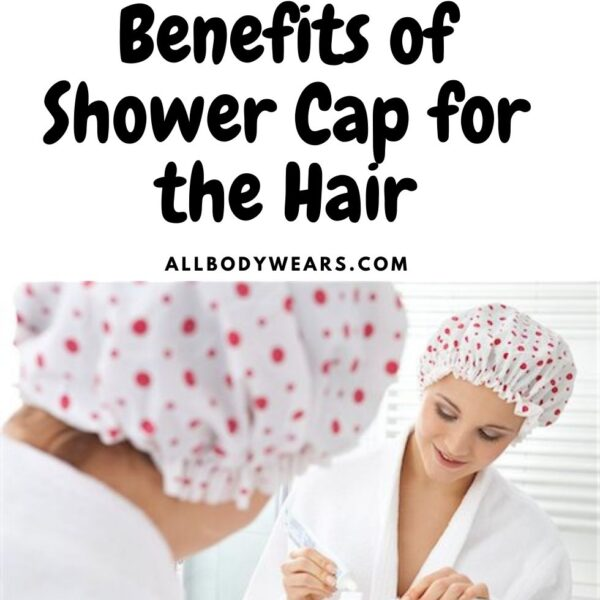 10 Benefits of Shower Cap for the Hair