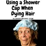Using a Shower Cap When Dying Hair