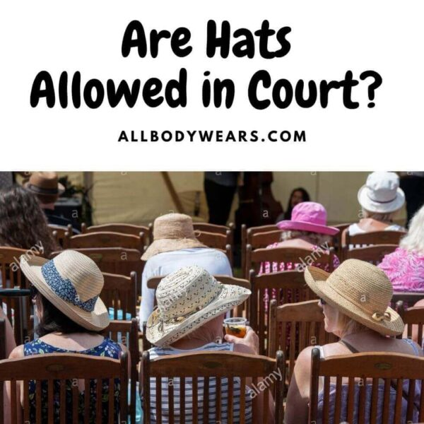 Are Hats Allowed in Court