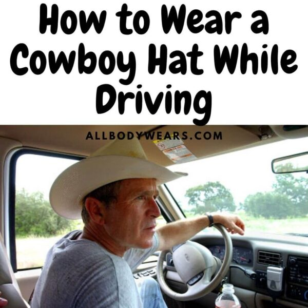 How to Wear a Cowboy Hat While Driving