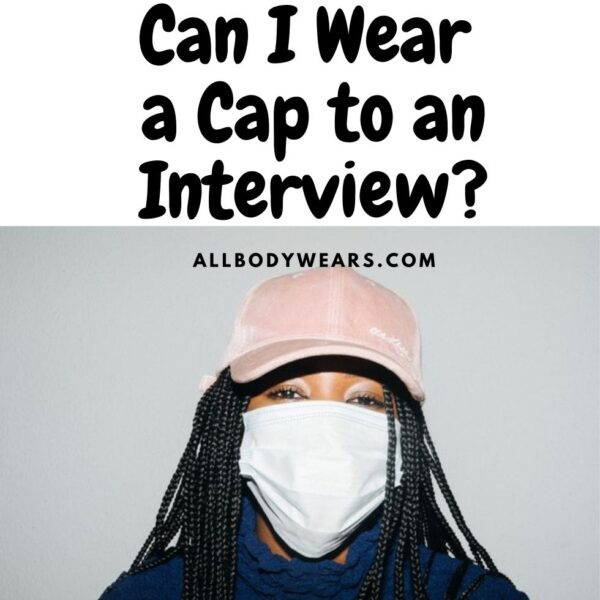 Can I Wear a Cap to an Interview