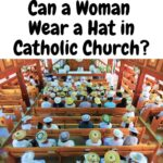 Can a Woman Wear a Hat in Catholic Church