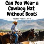 Can You Wear a Cowboy Hat Without Boots